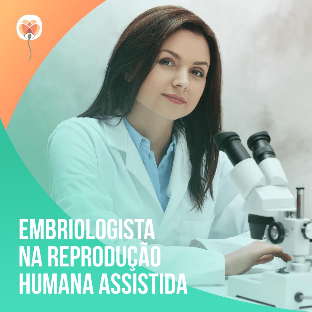 Embriologista na Reprodução Humana